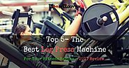 Top 5- The Best Leg Press Machine For Your Muscle Building In 2017