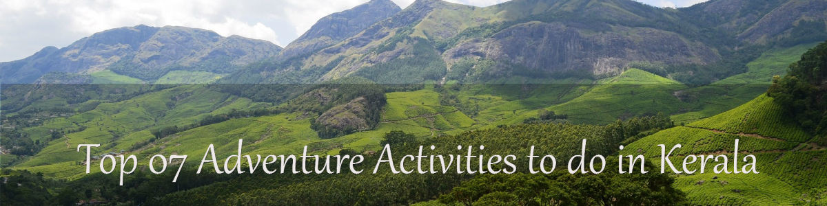 Headline for Top 07 Vacation Adventure Activities in Kerala – An Adventure Seekers Paradise