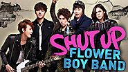 Shut up- Flower boy band