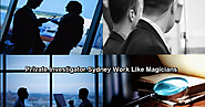 Private Investigator Sydney Work Like Magicians