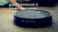 Is EUFY Robovac 11 the Best Robot Vacuum Cleaner in 2017?