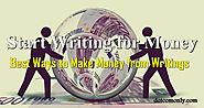 Writing For Money: Best Ways To Make Money Writings - Dot Com Only