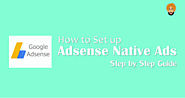 How to Set Up Adsense Native Ads – In-Feed ads & In-Article ads