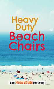 Best Heavy Duty Beach Chairs on the Market on Flipboard