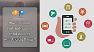 Website at http://www.bulkpush.com/pushnotification/blogdetail/1186/how-to-deliver-push-notification-to-iot-devices-w...