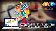 10 Best Push Notification Practices for Ecommerce Marketers