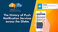 The History of Push Notification Services across the Globe