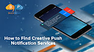 Creative push notification necessarily refers to notifications that are simple and easy to read. Here is tips for How...