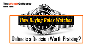How Buying Rolex Watches Online is a Decision Worth Praising?
