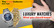 Luxury Watches – What You Should Know?