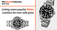Rolex Submariner Watches and Audemars Piguet Watches: Listing some popular Rolex watches for men with price