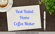Best Rated Home Coffee Maker To Buy In 2017 | Kitchen Appliance Deals