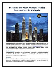 Discover the Most Adored Tourist Destinations in Malaysia