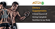 Dietary Supplements –A Great Source of Giving Complete Nutrition to our Body