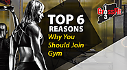 Top 6 reasons why you should join gym