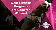 What exercise programs are good for women?