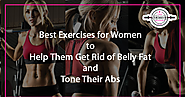 Best Exercises for Women to Help Them Get Rid of Belly Fat and Tone Their Abs