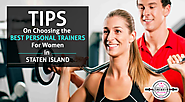 Tips On Choosing the Best Personal Trainers For Women in STATEN ISLAND