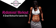 Abdominal Workout: A Great Workout for Leaner Abs
