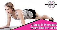 3 Steps To Permanent Weight Loss For Women