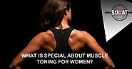 What is special about muscle toning for women?