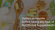 Options to Consider Before Taking Any Type of Nutritional Supplements