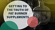 Getting to the Truth of Fat Burner Supplements