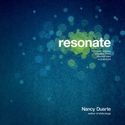 Resonate: Present Visual Stories that Transform Audiences - Nancy Duarte