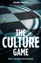 The Culture Game: Tools for the Agile Manager - Daniel Mezick