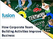 How Corporate Team Building Activities Improve Business - Fusionte..