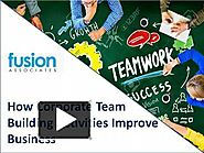 How Corporate Team Building Activities Improve Business - FusionTeamBuilding