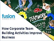 How corporate team building activities improve business fusionteambuilding