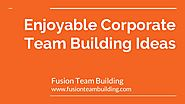 Enjoyable corporate team building ideas fusion teambuilding