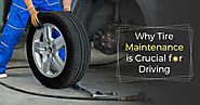Why Tire Maintenance is Crucial for Driving