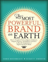 The Most Powerful Brand On Earth: How to Transform Teams, Empower Employees, Integrate Partners, and Mobilize Custome...
