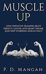 Review: Muscle Up by P.D. Mangan - Break Your Illusions