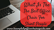 What Is The Best Office Chair For Short People | Best Petite Office Chairs