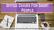 Office Chairs For Short People | Best Petite Office Chairs | What's The Best Office Chair For Short People