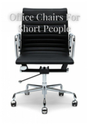 Office Chairs For Short People. Powered by RebelMouse
