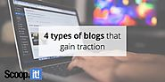 4 types of blogs that gain traction - Scoop.it Blog