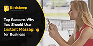 Top Reasons Why You Should Use Instant Messaging for Business
