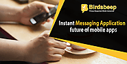 Instant Messaging Application - Future of Mobile Apps