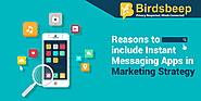 Reasons to include Instant Messaging Apps in Marketing Strategy