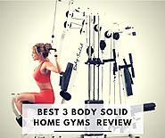 Best 3 Body Solid Home Gyms Review & Comparison of Models (2017)