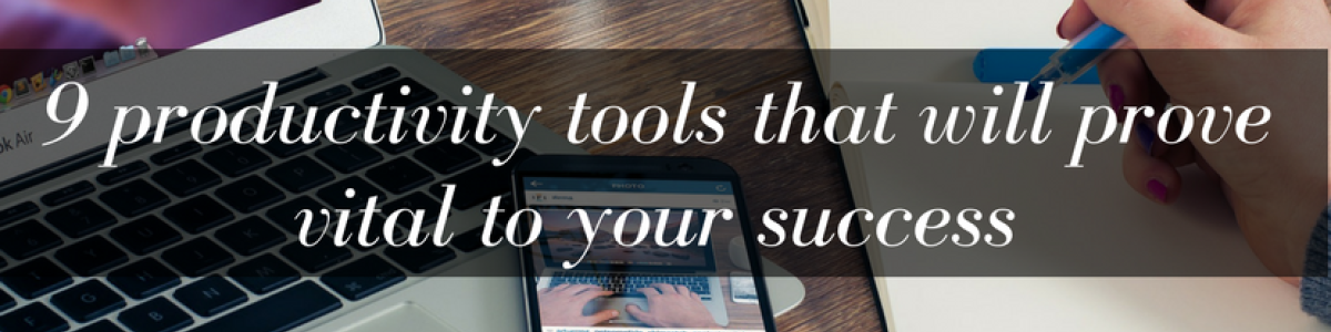 Headline for 9 productivity tools that will prove vital to your success