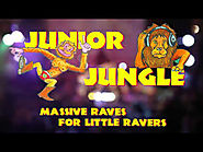 Junior Jungle - A Jungle Rave For Little Ravers - £8pp