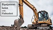 Equipment Financing | Machinery Loan | Heavy Machine Loan