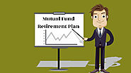 Mutual fund retirement plan | Mutual Funds | Finbucket