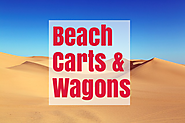Best Heavy Duty Beach Wagons and Carts for the Sand