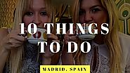 What To Do In Madrid With Friends, 10 Things for Summer 2017